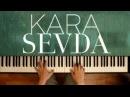 Kara Sevda OST Kokun hala tenimde Piano Cover мелодия из сериала Черная любовь на пианино 2