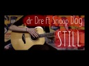 Dr Dre Still D R E ft Snoop Dogg⎪Fingerstyle