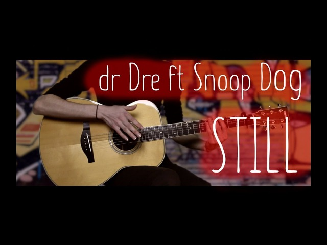 Dr. Dre - Still D.R.E. ft. Snoop Dogg⎪Fingerstyle