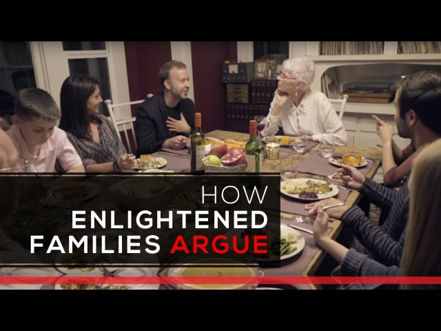 How Enlightened Families Argue