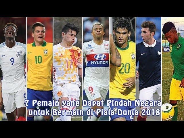 7 Pemain yang Dapat Pindah Negara untuk Bermain di Piala Dunia 2018