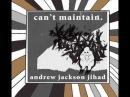 Andrew Jackson Jihad - You Don't Deserve Yourself