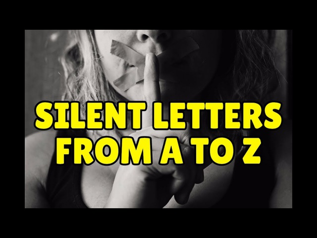 Silent letters in English from A to Z - Pronunciation Practice
