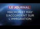 Macron et May s'accordent sur l'immigration - Journal du Vendredi 19 Janvier 2018