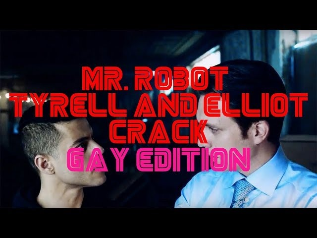 Mr.Robot - Tyrell and Elliot CRACK [GAY Edition]