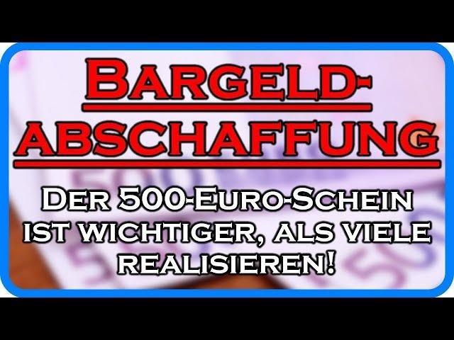 Bargeldabschaffung: Der 500-Euro-Schein ist wichtiger, als viele realisieren!