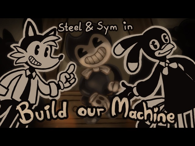 Build Our Machine【Steel x Sym】