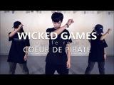 Coeur De Pirate - Wicked Games(huglife Remix) Choreography. AD LIB