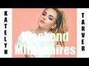 KATELYN TARVER Weekend Millionaires with Lyrics HD