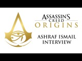 Assassin's Creed Origins - Interview with Ashraf Ismail (E3 2017)
