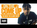 Ski Mask the Slump God on Living in a Porn House, Florida & More (HNHH's On The Come Up)