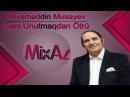 Niyaməddin Musayev - Səni Unutmaqdan Ötrü (Original)