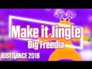 Just Dance 2018 | Make it Jingle - Big Freedia | Just Dance 2017 [Mod]