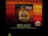 Keron Williams - Actors (Dem Nuh Real) (Afro Pop 2017) PROMO