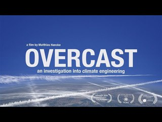 OVERCAST-CLIMATE ENGINEERING (CHEMTRAIL / GEOENGINEERING DOCUMENTARY) Химтрейлы разрушительная погода