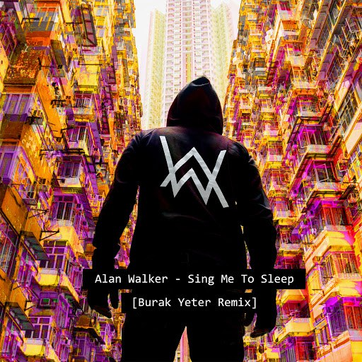 Alan Walker альбом Sing Me to Sleep (Burak Yeter Remix)