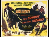 The Cowboy and the Indians (1949) Gene Autry, Champion, Sheila Ryan