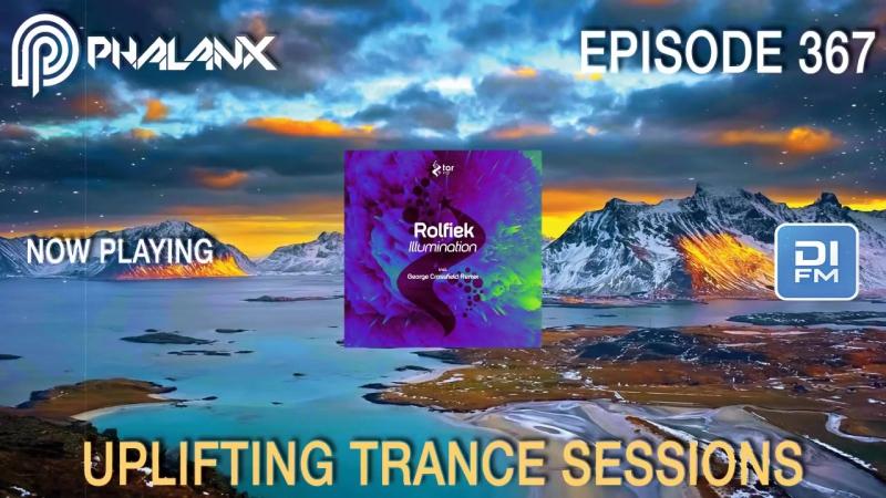 DJ Phalanx - Uplifting Trance Sessions EP 367 (DI.FM) I January 2018