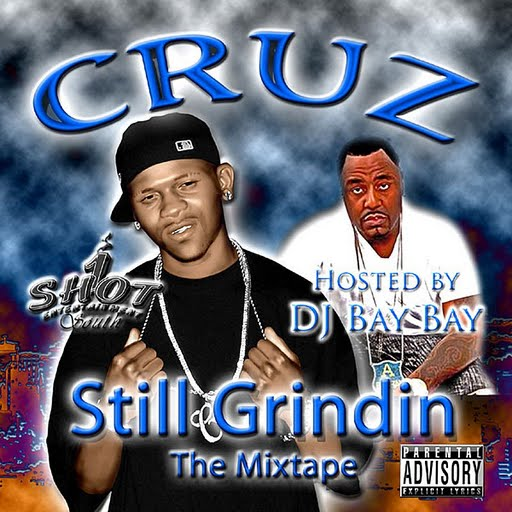 Cruz альбом Still Grindin The Mixtape - Hosted By Dj Bay Bay (Parental Advisory)