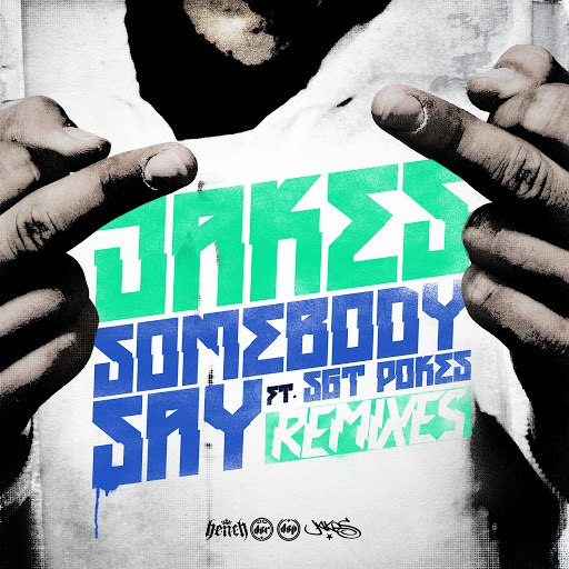 Jakes альбом Somebody Say Remixes