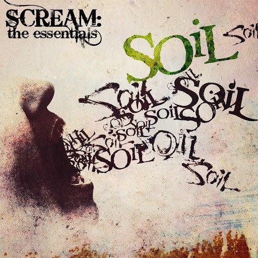 Soil альбом Scream: The Essentials