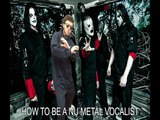 How To Be A Nu Metal Vocalist