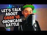 Let's Talk About GBBB'18 - ShowCase Battle