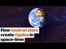 Amazing astronomy How neutron stars create ripples in space time Michelle Thaller