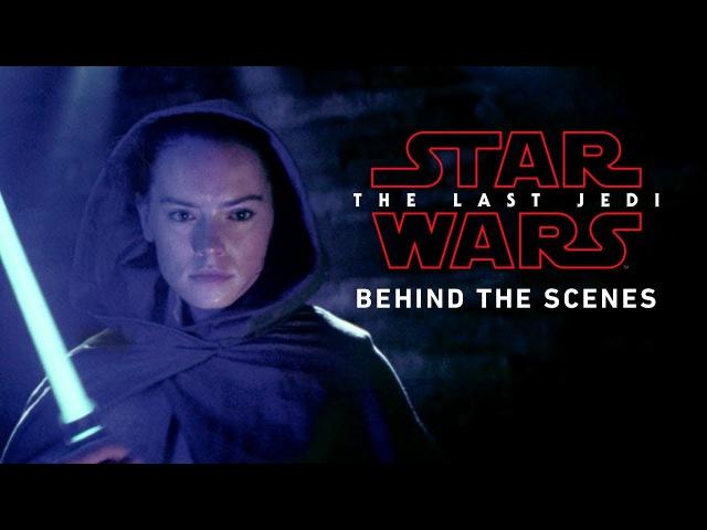 Star Wars: The Last Jedi Behind The Scenes
