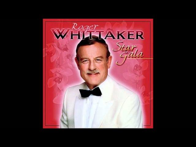 Abschied ist ein scharfes Schwert Roger Whittaker