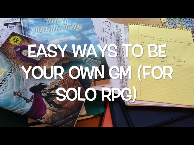 Easy Ways to be your own GM (solo RPGing)