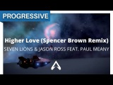 Seven Lions &amp Jason Ross feat. Paul Meany - Higher Love (Spencer Brown Remix)
