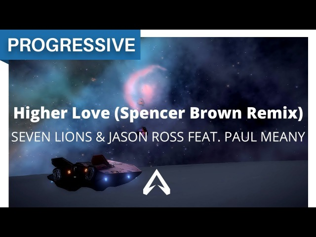 Seven Lions Jason Ross feat. Paul Meany - Higher Love (Spencer Brown Remix)