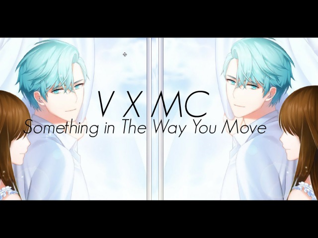 Mystic Messenger - V x MC - Something in The Way You Move