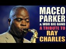 Maceo Parker WDR Big Band - A Tribute To Ray Charles || Full Concert