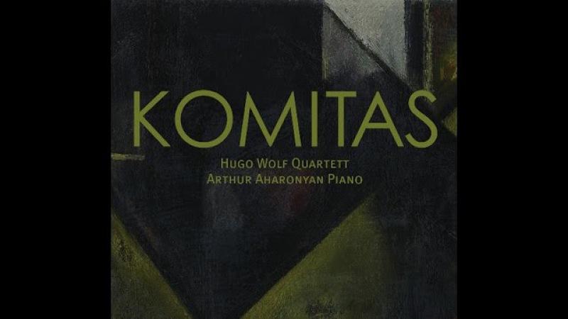 Komitas (1869/1935) Hugo Wolf Quartett. CD1 - Miniatures- String Quartet