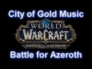 City of Gold Music Zandalari Music - WoW Battle for Azeroth Music 8.01 Music
