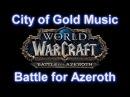 City of Gold Music Zandalari Music - WoW Battle for Music 8.01 Music