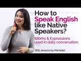 How to speak English like Native Speakers - Free English Lessons