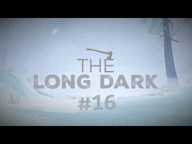 БЫВАЛО И ХУЖЕ ◀▶ The Long Dark 16
