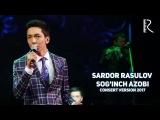 Sardor Rasulov - Soginch azobi | Сардор Расулов - Согинч азоби (concert version 2017)