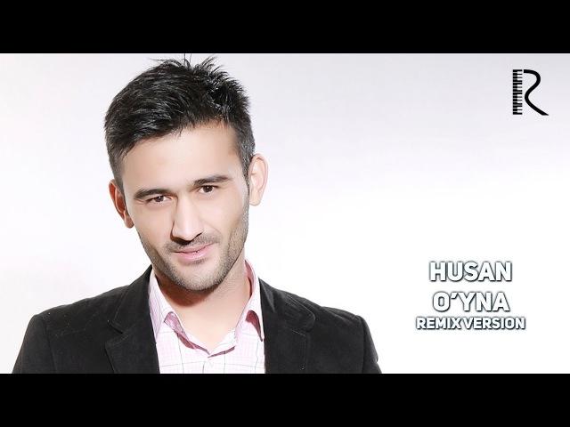 Husan - O'yna | Хусан - Уйна (remix version)