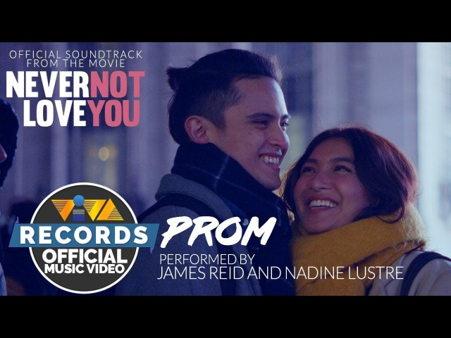 James Reid Nadine Lustre - Prom | From the movie Never Not Love You [Official Music Video]