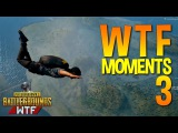 PLAYERUNKNOWN'S BATTLEGROUNDS WTF Funny Moments Ep. 3 (PUBG)