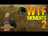 PLAYERUNKNOWN'S BATTLEGROUNDS  WTF Funny Moments Ep. 2 (PUBG)