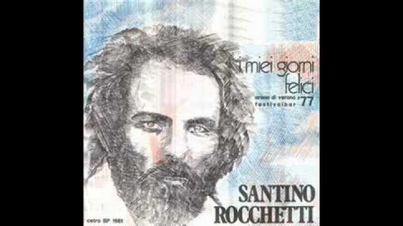 Santino Rocchetti - I miei giorni felici