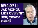 DAVID ICKE 1 Jak mohou lidé ovlivnit svůj život a osud?