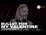 RX TV Bullet for My Valentine Interview 2018 Part 2