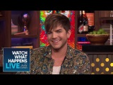 Were Adam Lambert And Sam Smith Romantic  WWHL