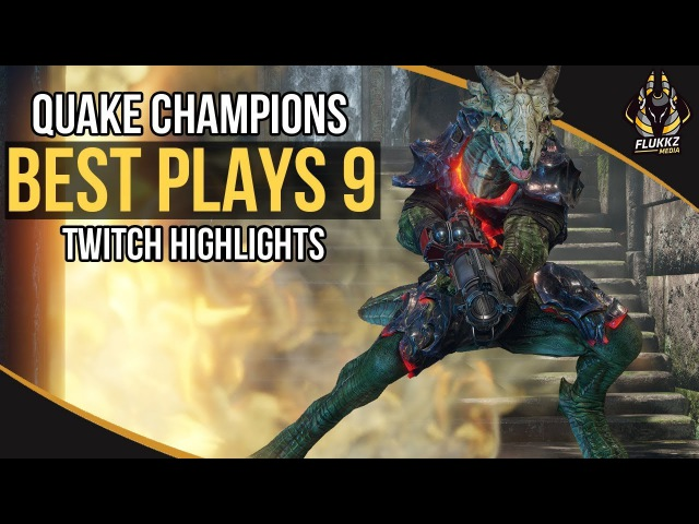 QUAKE CHAMPIONS BEST PLAYS 9 (TWITCH HIGHLIGHTS)